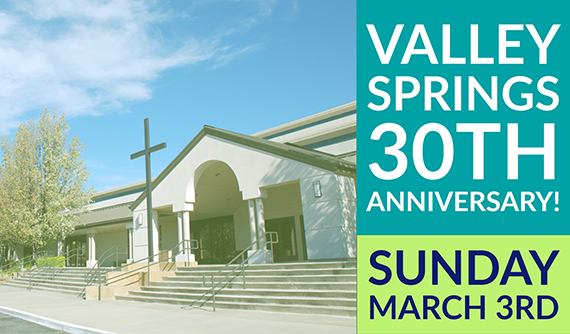 Valley Springs 30th Anniversary!