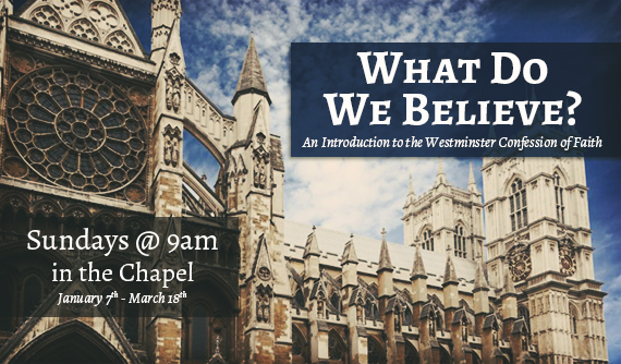 What do we believe? An introduction to the Westminster Confession of Faith